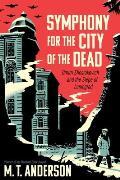 Symphony for the City of the Dead Dmitri Shostakovich & the Siege of Leningrad