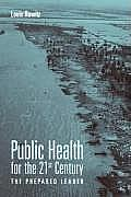 Public Health for the 21st Century: The Prepared Leader