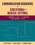 Communication Disorders In Educational & Medical Settings