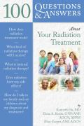 100 Questions  &  Answers About Your Radiation Treatment||||100 Q&AS ABOUT YOUR RADIATION TREATMENT