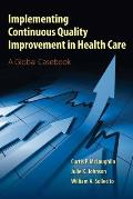 Implementing Continuous Quality Improvements in Health Care
