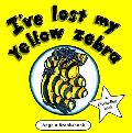 Ive Lost My Yellow Zebra
