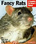 Fancy Rats A Complete Pet Owners Manual