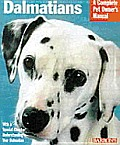 Dalmatians A Complete Pet Owners Manual