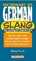 Dictionary of German Slang & Colloquial Expressions Dictionary of German Slang & Colloquial Expressions