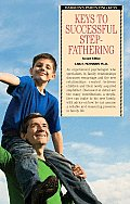 Keys To Successful Stepfathering 2nd Edition