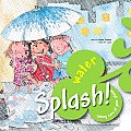 Splash! Water (Taking Care of Your Planet)