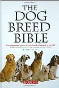 Dog Breed Bible Descriptions & Photos of Every Breed Recognized by the AKC