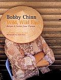 Wild Wild East Recipes & Stories from Vietnam