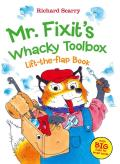 Mr. Fixit's Whacky Toolbox: Lift-the-flap Book