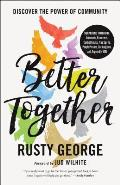 Better Together Discover the Power of Community