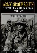 Army Group South The Wehrmacht In Russia 1941 1945