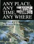 Any Place Any Time Any Where The 1st Air Commandos in World War II