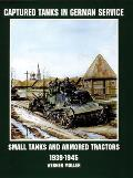 Captured Tanks In German Service Small Tanks & Armored Tractors 1939 1945