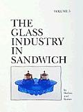 The Glass Industry in Sandwich: Volume Five