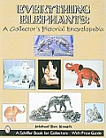 Everything Elephants: A Collector's Pictorial Encyclopedia