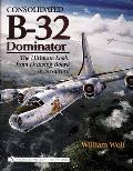 Consolidated B 32 Dominator The Ultimate