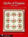Quilts of Virginia 1607 1899 The Birth of America Through the Eye of a Needle