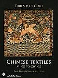 Threads of Gold: Chinese Textiles: Ming to Ch'ing