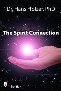 The Spirit Connection: How the Other Side Intervenes in Our Lives