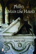 Phillys Main Line Haunts