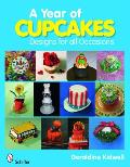 A Year of Cupcakes: Designs for All Occasions
