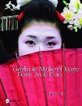 Geisha & Maiko of Kyoto Beauty Art & Dance