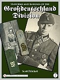Uniforms and Insignia of the Grossdeutschland Division: Volume 1