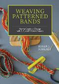 Weaving Patterned Bands How to Create & Design with 5 7 & 9 Pattern Threads