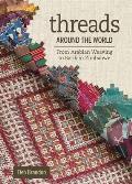 Threads Around the World From Arabian Weaving to Batik in Zimbabwe