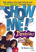 Show Me Devotions for Leaders to Teach Kids