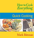 How To Cook Everything Quick Cooking
