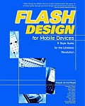 Flashtm Design for Mobile Devices: A Style Guide for the Wireless Revolution