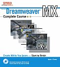 Dreamweaver MX Complete Course with CDROM (Dreamweaver)