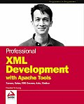 Professional XML Development with Apache Tools Xerces Xalan Fop Cocoon Axis Xindice