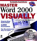Master Microsoft. Word 2000 Visuallytm with CDROM (Master Visually)