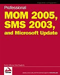 Professional MOM 2005 SMS 2003 & WSUS