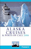 Frommers Alaska Cruises & Ports Of 2006