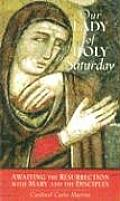 Our Lady of Holy Saturday: Awaiting the Resurrection with Mary and the Disciples