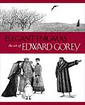 Elegant Enigmas The Art Of Edward Gorey