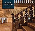 Louis Sullivan Creating a New American Architecture