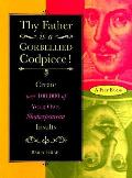 Thy Father Is A Gorbellied Codpiece