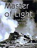 Master Of Light Ansel Adams & His In