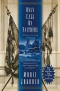 Only Call Us Faithful: A Novel of the Union Underground