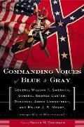 Commanding Voices of Blue & Gray General William T Sherman General George Custer General James Longstreet & Major J S Mosby Among Others in