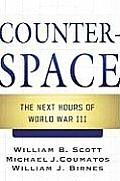 Counterspace: The Next Hours of World War III