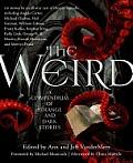 Weird A Compendium of Strange & Dark Stories