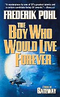 The Boy Who Would Live Forever: A Gateway Novel