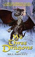 We Three Dragons Trio Of Dragon Tales