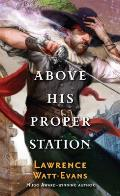 Above His Proper Station